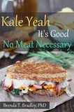 Kale Yeah It's Good, No Meat Necessary Cookbook