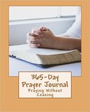 365-Day Prayer Journal: Praying Without Ceasing