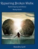 Repairing Broken Walls: Restoring Joy & Peace Study Guide