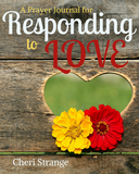 A Prayer Journal for Responding to LOVE