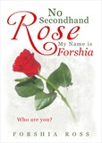 No Secondhand Rose, My Name is Forshia