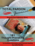 TOTAL PARDON Journal - 181 Thought-Provoking Questions to Facilitate Discussion and Promote Healing