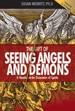 The Gift of Seeing Angels and Demons: A Handbook for Discerners of Spirits