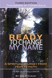 Ready to Change My Name: A Spiritual Journey from Fear to Faith