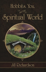 Hobbits, You, and the Spiritual World
