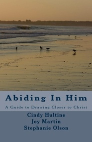 Abiding In Him: A Guide to Draw Closer To Christ