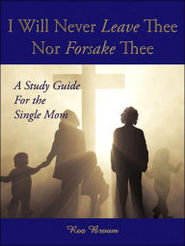 I will never leave thee nor forsak thee a Study guide for the single Mom