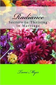 Radiance: Secrets to Thriving in Marriage