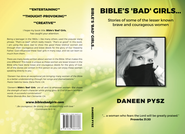 Bible's Bad Girls...Stories of some of the lesser known brave and courageous women