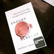 Enough Already: Winning Your Ugly Struggle with Beauty (book)