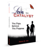 Love is a Catalyst: The Pain Behind the Purpose