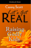Let's Get Real: Raising Godly Kids