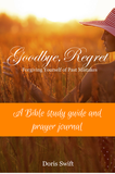 Goodbye, Regret Bible Study and Prayer Journal ebook