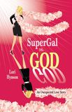 SuperGal vs GOD, A Memoir