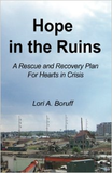 Hope in the Ruins - A Rescue and Recovery Plan for Hearts in Crisis