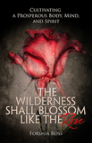 The Wilderness Shall Blossom like the Rose