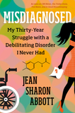 Misdiagnosed: My Thirty-Year Struggle with a Debilitating Disorder I Never Had