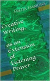 Creative Writing, as an Extension of Listening Prayer