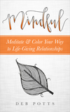 Mindful: Meditate & Color Your Way to Life-Giving Relationships