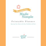 Hospitality Made Simple Printable Planner: Opening Your Home with Joy, Confidence & Ease  - DIGITAL PLANNER