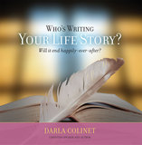 Who's Writing Your Life Story? Will It End Happily-Ever-After?