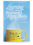 This is Livin'! Learning to Move from Messy Moments to Happy Places