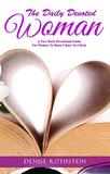 The Daily Devoted Woman: A Two Week Devotional Guide For Women To Draw Closer To Christ