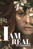 I AM REAL/BE Unmasked