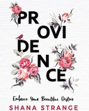 Providence: Embrace Your Beautiful Destiny Book
