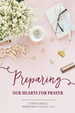 Preparing Our Hearts for Prayer