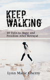 Keep Walking, 40 Days to Hope and Freedom after Betrayal