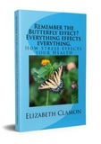 Remember the Butterfly effect? Everything effects everything; How Stress effects your Health