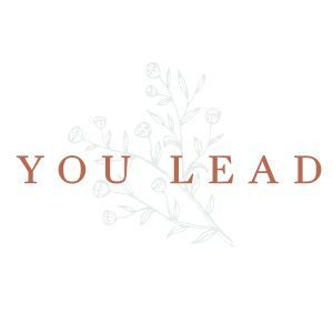You Lead - Des Moines