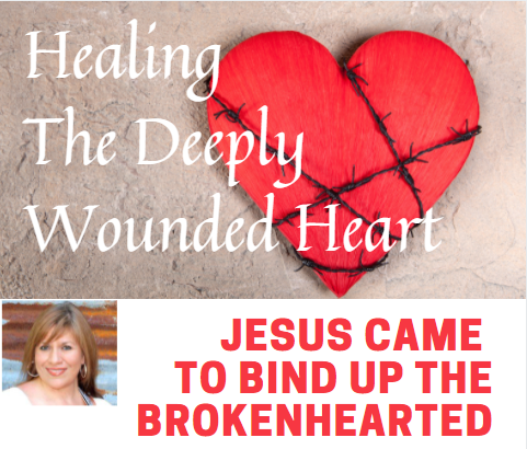 Healing The Deeply Wounded Heart